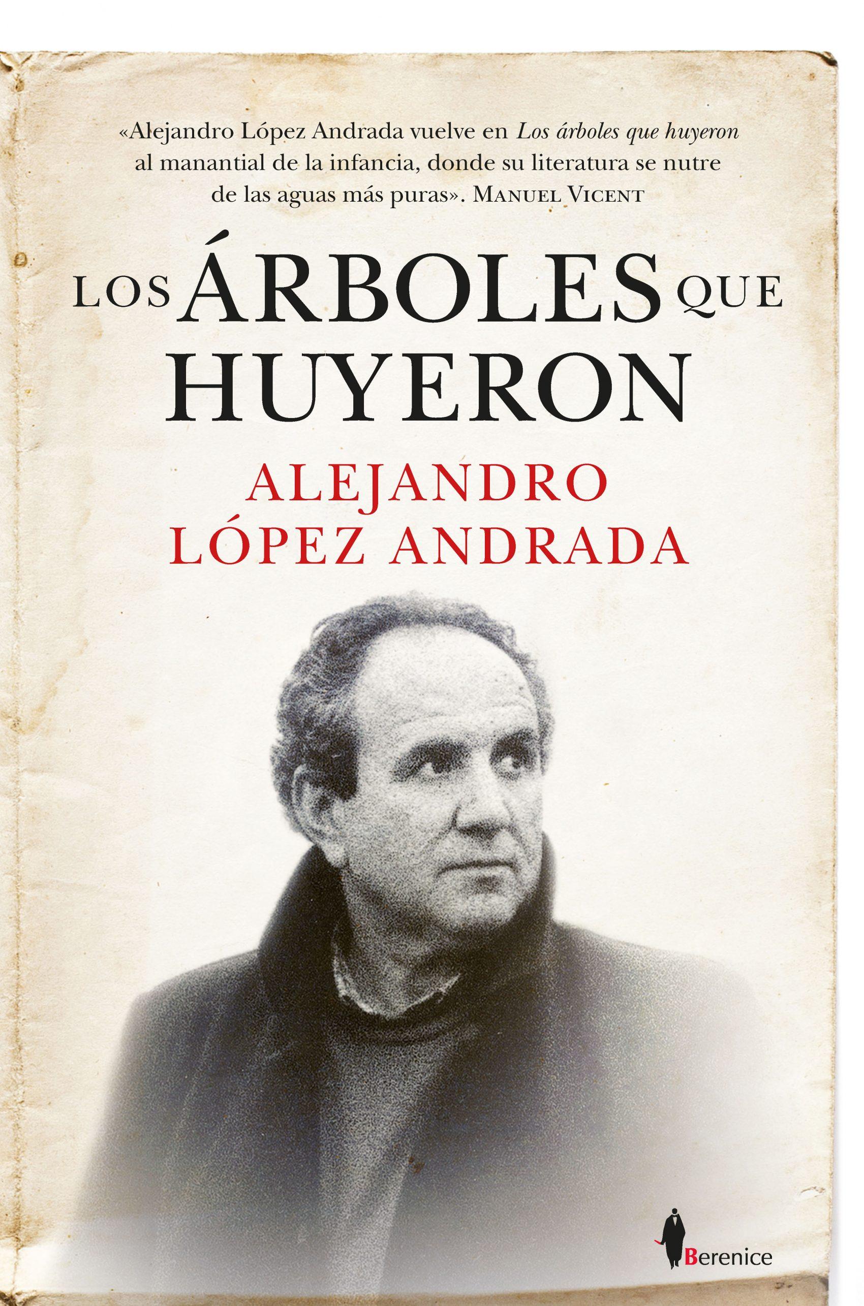 Los árboles que huyeron Alejandro López Andrada