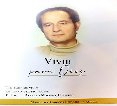 """Entrevista libro """"Vivir para Dios"""", basado en la figura del padre carmelita Miguel Barbero Moreno."""